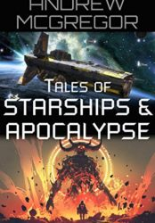 Tales of Starships & Apocalypse
