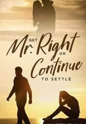 Get Mr. Right Or Continue To Settle