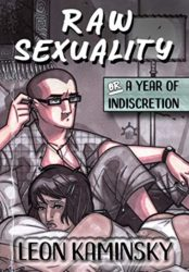 Raw Sexuality, or a Year of Indiscretion