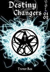 Destiny Changers Vol. 01+02