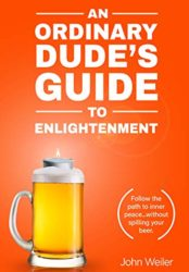 An Ordinary Dude's Guide to Enlightenment (Bargain Book $0.99)