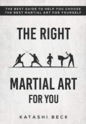 The Right Martial Art For You