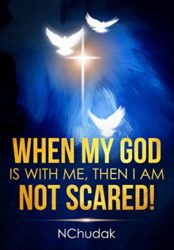When My God is with Me, Then I am Not Scared!