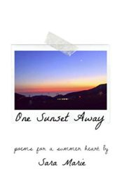 One Sunset Away: Poems For A Summer Heart