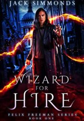 Wizard For Hire (Felix Freeman Series Book 1) (Bargain Book $0.99)