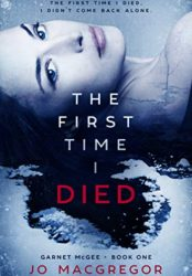 The First Time I Died (Garnet McGee Book 1) (Bargain Book $0.99)