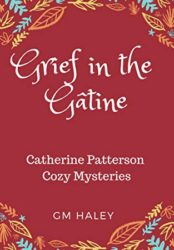 GRIEF IN THE GATINE