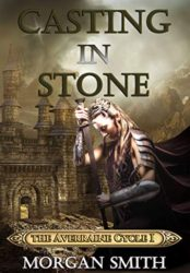 Casting in Stone: Book 1 of the Averraine Cycle (Bargain Book $0.99)
