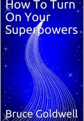 How To Turn On Your Superpowers
