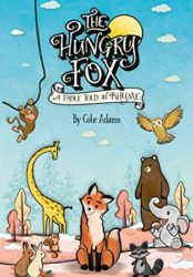 The Hungry Fox a Fable Told in Rhyme