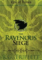 The Ravenous Siege (Epic of Haven Trilogy, Book Two)