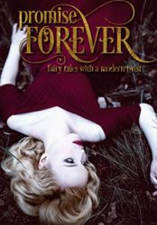Promise Forever: Fairy Tales with a Modern Twist (Bargain Book)