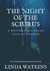 The Night of the Sciurus, A Western Michigan Tale of Terror
