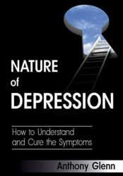Nature of Depression: How to Understand and Cure the Symptoms