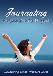 Journaling: Designing Your Life Blueprint