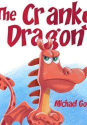 The Cranky Dragon: (Kids Books about Anger, Baby Books, Children, Ages 3 5)