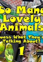 So Many Lovely Animals – Guess What They're Talking About!
