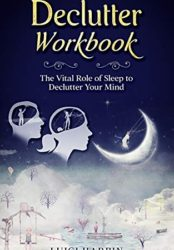 Declutter Workbook: The Vital Role of Sleep