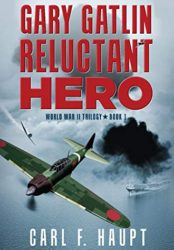 Gary Gatlin Reluctant Hero – WW2 Trilogy book 1