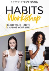 Habits Workshop: Build Your Habits – Change Your Life