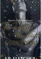 The Twisted Way That I Love You (Bargain Book)