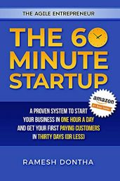 The 60 Minute Startup: A Proven System to Start Your Business in 1 Hour a Day and Get Your First Paying Customers in 30 Days (or Less) - ASIN B07Z53LWZK