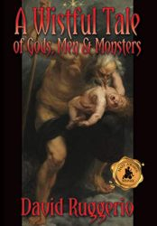 A Wistful Tale of Gods, Men, and Monsters