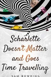 Scharlette Doesn't Matter and Goes Time Travelling - ASIN B07PMZWMWS