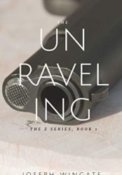 The Unraveling (The Z Series, Book I)