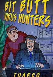 Bit Butt Virus Hunters: Tuareg (Bargain Book)