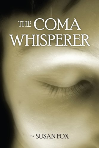 The Coma Whisperer: The non-medical, self help, stress management book for women uses hypnosis to reduce stress and communicate with a loved one suffering from TBI and coma - ASIN B00FBRM5MI