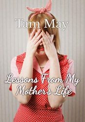 Lessons From My Mother's Life (Bargain Book $0.99)