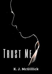 TRUST ME (Lies and Misdirection Book 4)