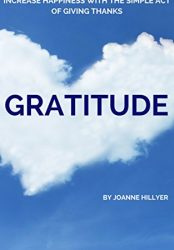 Gratitude: Increase Happiness with the Simple Act of Giving Thanks