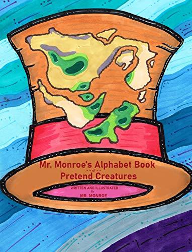 Mr. Monroe's Alphabet Book of Pretend Creatures - ASIN B081DMYK7J