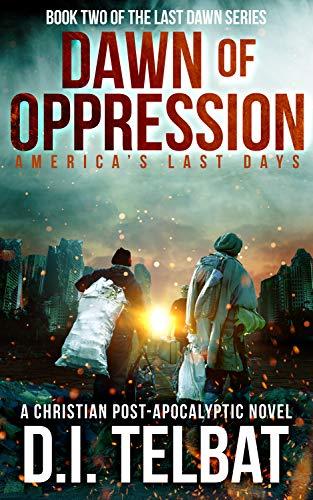 DAWN of OPPRESSION, Last Dawn Series Book 2 - ASIN B084DM6J97