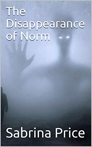 The Disappearance of Norm - ASIN B08DJ8TP7K