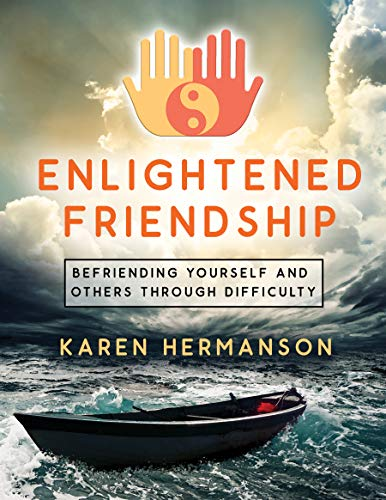 Enlightened Friendship: Befriending Yourself and Others Through Difficulty - ASIN B08DPZ259T