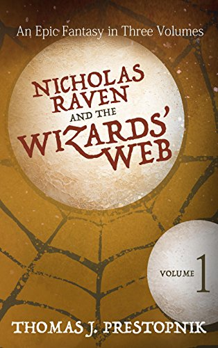 Nicholas Raven and the Wizards' Web - Volume 1 - ASIN B010D1JEW0