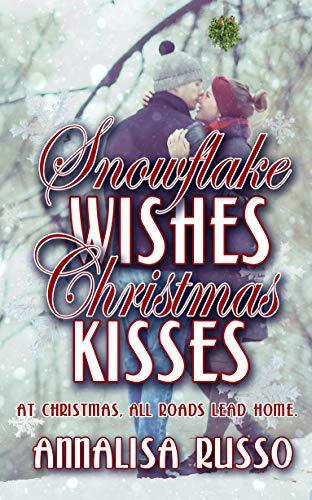 Snowflake Wishes, Christmas Kisses (The Green Earth Christmas Series Book 3) - ASIN B07YDYCZW1