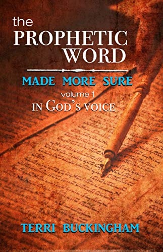 The Prophetic Word Made More Sure: In God's voice - ASIN B089MF3FS9