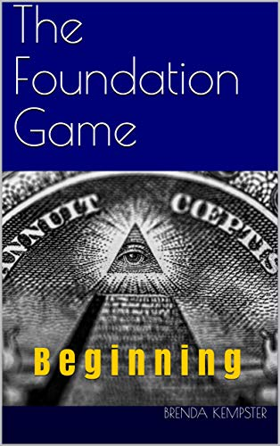 """The Foundation Game: Beginning (A """"Third Sector"""" Political and Financial Thriller Series - Book 1) - ASIN B089T8RPVT"""