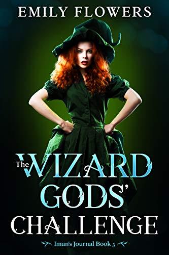 The Wizard Gods' Challenge (Iman's Journal Book 3) - ASIN B08DXQXMXD
