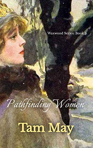 Pathfinding Women (Waxwood Series: Book 3) - ASIN B08FYX5RBZ