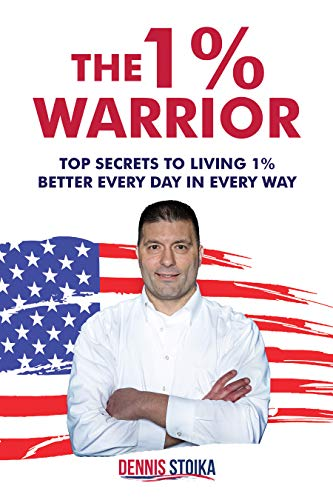 The 1% Warrior: Top Secrets to Living 1% Better Every Day in Every Way - ASIN B08GDW3VMZ