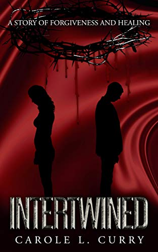 Intertwined: A Story of Forgiveness and Healing - ASIN B08GG9YLLB