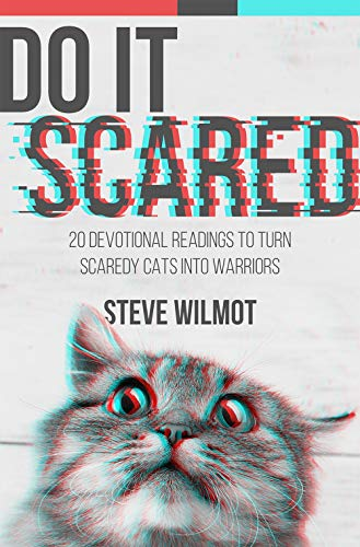 Do It Scared: 20 Devotional Readings to Turn Scaredy-Cats into Warriors - ASIN B08GR8SP96