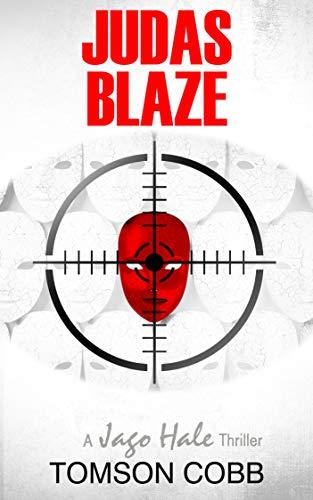 Judas Blaze: A Jago Hale Thriller (Jago Hale Series Book 3) - ASIN B08JJC9X1P