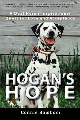 Hogan's Hope: A Deaf Hero's Inspirational Quest for Love and Acceptance - ASIN B07YL8K4NN