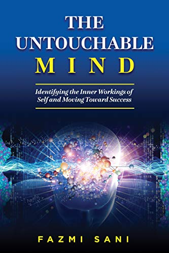 The Untouchable Mind: Identifying the Inner Workings of Self and Moving Toward Success - ASIN B08J1K9FYY
